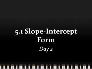5.1 Slope-Intercept Form