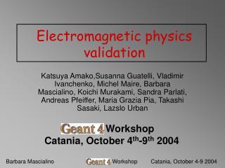 Electromagnetic physics validation