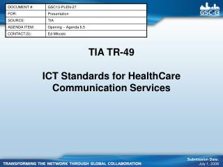 TIA TR-49 ICT Standards for HealthCare Communication Services