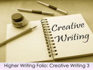 Higher Writing Folio: Creative Writing 3