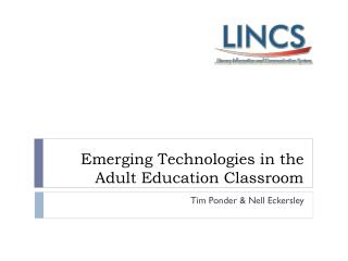 Emerging Technologies in the Adult Education Classroom