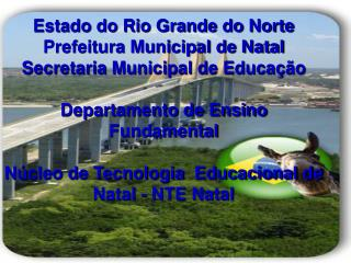 Estado do Rio Grande do Norte Prefeitura Municipal de Natal Secretaria Municipal de Educação