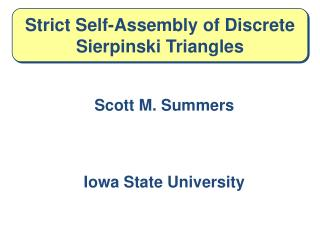Strict Self-Assembly of Discrete Sierpinski Triangles