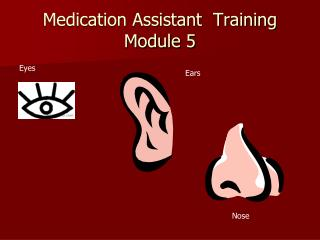 Medication Assistant  Training Module 5