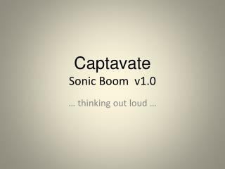 Captavate Sonic Boom  v1.0