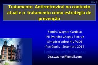 Tratamento  Antirretroviral no contexto atual e o  tratamento como estratégia de  prevenção