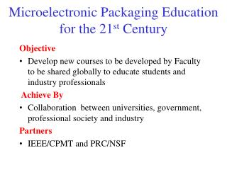 Microelectronic Packaging Education for the 21 st  Century