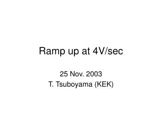 Ramp up at 4V/sec