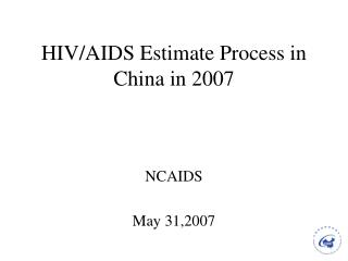 HIV/AIDS Estimate Process in China in 2007