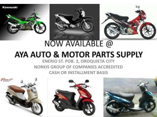 NOW AVAILABLE @  AYA AUTO & MOTOR PARTS SUPPLY