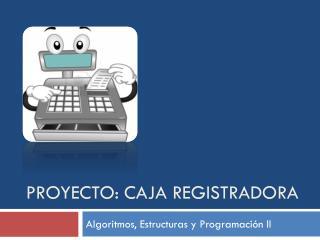 Proyecto: Caja Registradora