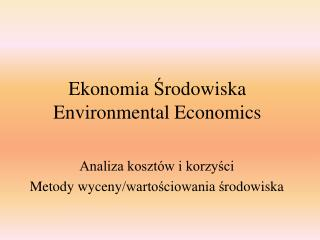 Ekonomia  Ś rodowiska Environmental Economics