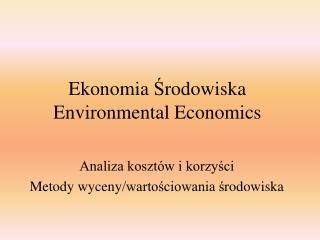 Ekonomia  ? rodowiska Environmental Economics