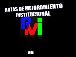 RUTAS DE MEJORAMIENTO  INSTITUCIONAL