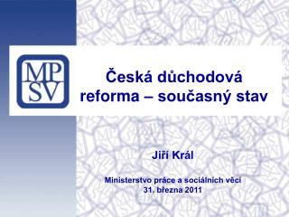 Česká důchodová reforma – současný stav