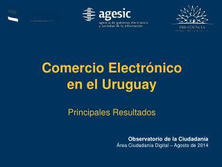 Comercio Electrónico  en el Uruguay Principales Resultados