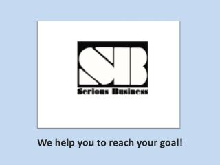We help  you  to  reach your  goal!