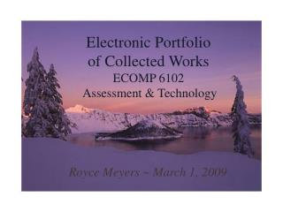 Electronic Portfolio of Collected Works ECOMP 6102  Assessment  Technology