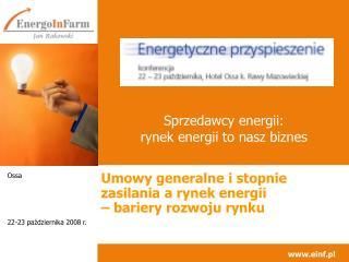Umowy generalne i stopnie zasilania a rynek energii  – bariery rozwoju rynku