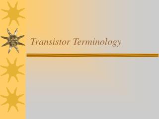 Transistor Terminology