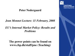 Peter Nedergaard Jean Monnet Lecture: 11 February, 2008