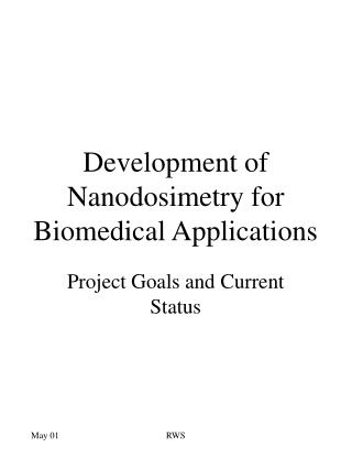 Development of Nanodosimetry for Biomedical Applications