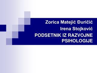 Zorica Matejić Đuričić Irena Stojković PODSETNIK IZ RAZVOJNE PSIHOLOGIJE