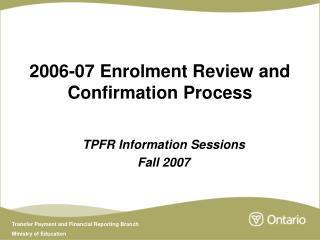 2006-07 Enrolment Review and Confirmation Process