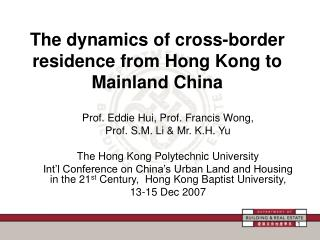 The dynamics of cross-border residence  from Hong Kong to Mainland  China