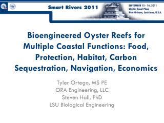 Tyler Ortego, MS PE ORA Engineering, LLC Steven Hall, PhD LSU Biological Engineering