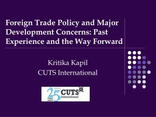 Foreign Trade Policy and Major Development Concerns: Past  Experience and the Way Forward