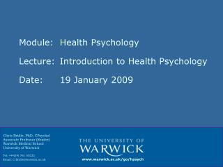 Module: 	Health Psychology Lecture:	Introduction to Health Psychology Date:			19 January 2009