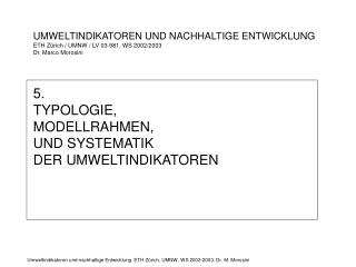 5.  TYPOLOGIE,  MODELLRAHMEN,  UND SYSTEMATIK  DER UMWELTINDIKATOREN