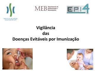 Vigilância  das  Doenças Evitáveis por Imunização