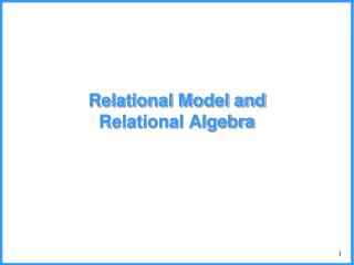 Relational Model and Relational Algebra