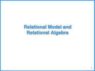 Relational Model and Relational Algebra
