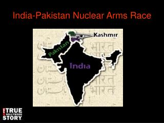 India-Pakistan Nuclear Arms Race