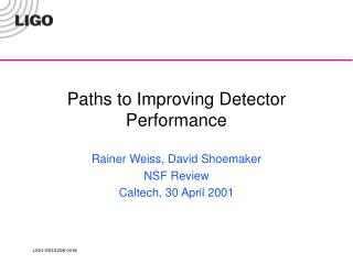 Paths to Improving Detector Performance