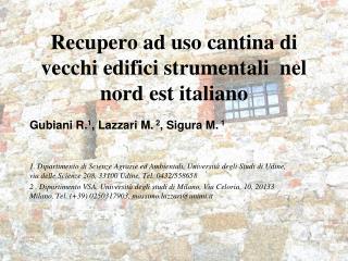 Recupero ad uso cantina di vecchi edifici strumentali  nel nord est italiano