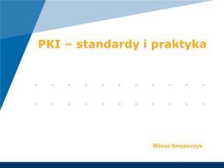 PKI � standardy i praktyka