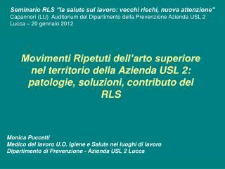 Movimenti Ripetuti dell arto superiore nel territorio della Azienda USL 2: patologie, soluzioni, contributo del RLS