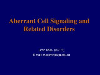 Aberrant Cell Signaling and  Related Disorders