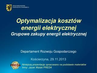 Optymalizacja kosztów energii elektrycznej Grupowe zakupy energii elektrycznej