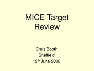 MICE Target  Review