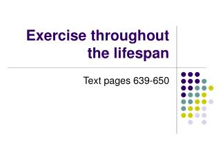 Exercise throughout the lifespan