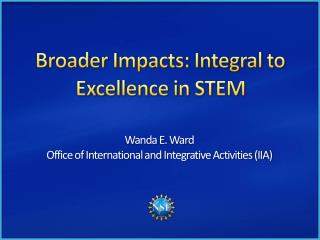 Broader Impacts: Integral to Excellence in STEM
