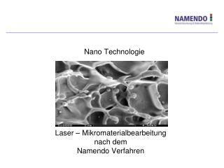Laser – Mikromaterialbearbeitung nach dem Namendo  Verfahren