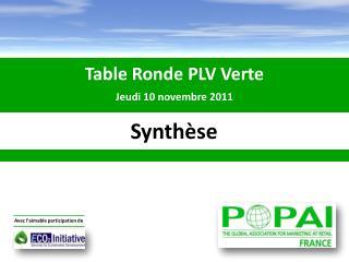 Table Ronde PLV Verte Jeudi 10 novembre 2011