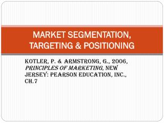 MARKET SEGMENTATION, TARGETING & POSITIONING