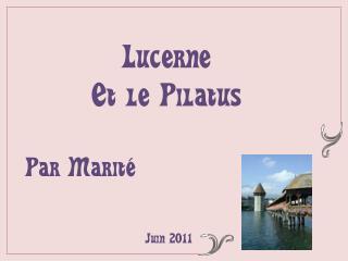 Lucerne Et le Pilatus